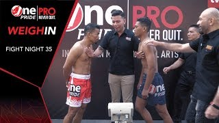 Weigh In One Pride Pro Never Quit FN #35 Battle of The Pride (14/12/2019)
