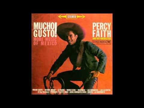 Percy Faith And His Orchestra – Mucho Gusto! More Music Of Mexico - 1961 - full vinyl album
