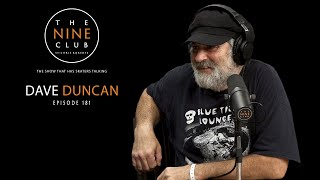 Dave Duncan | The Nine Club With Chris Roberts - Episode 181