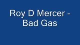 Roy D Mercer - Bad Gas