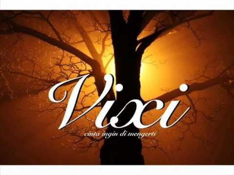 VIXI - Cinta Memang Ingin Dimengerti.wmv Mp3