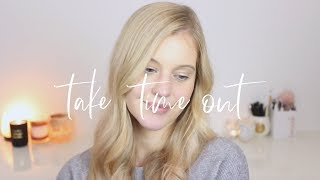 Take time out   |   Self Love Sunday Episode 3