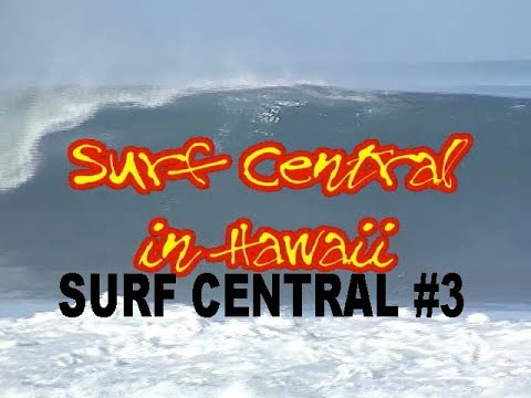 Surf Central #3  in Hawaii  (29min)