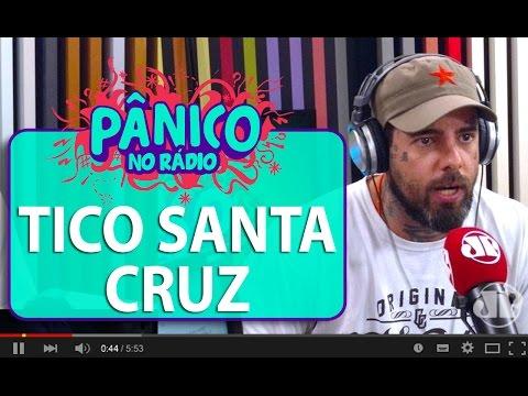 Tico Santa Cruz - Pânico - 13/05/16