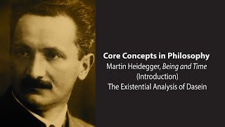 Martin Heidegger on The Existential Analysis of Dasein (Being and Time) - Philosophy Core Concepts