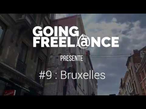 GOING FREELANCE #9 : BRUXELLES