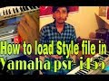 How to load style file in yamaha psr i455 via usb