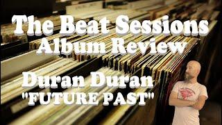 """Album Review: Duran Duran """"FUTURE PAST"""""""