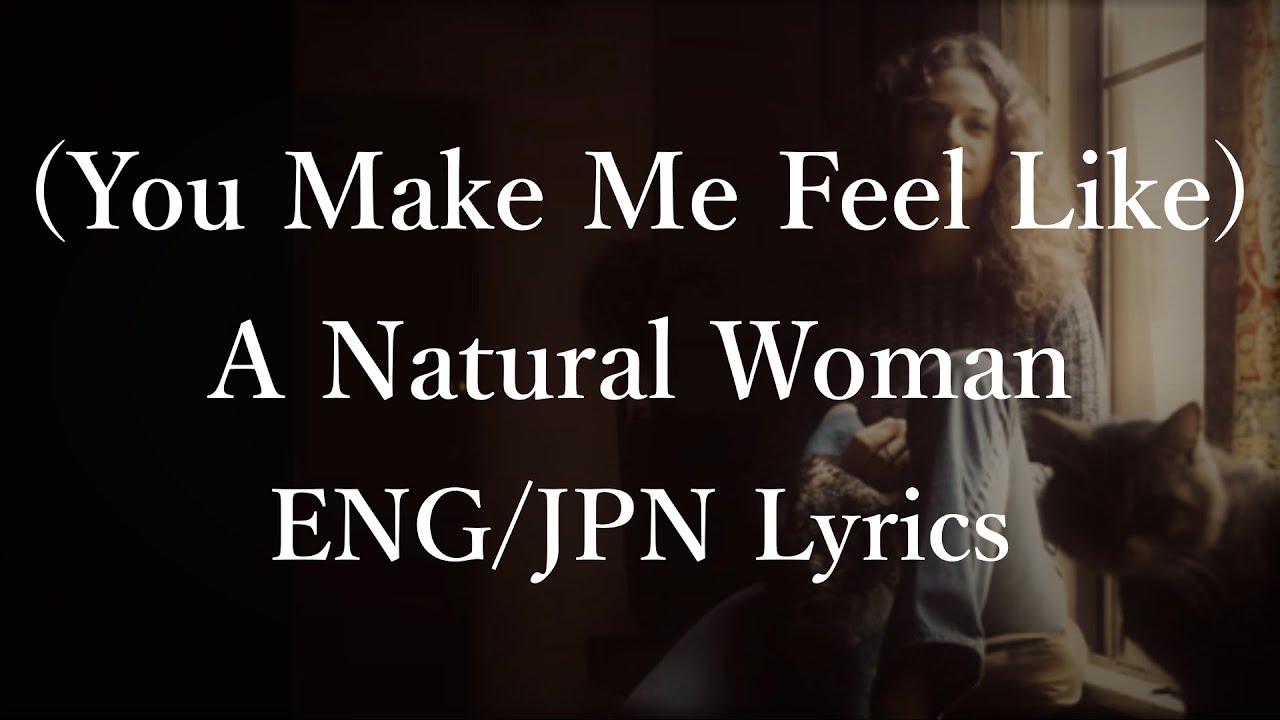 Download Carole King - (You Make Me Feel Like) A Natural Woman (Lyrics) 和訳