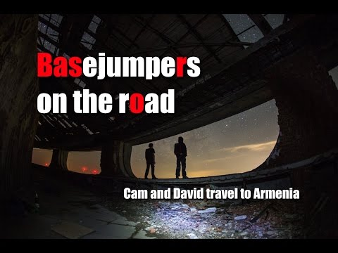 Basejumpers on the road: Cam and David travel to Armenia