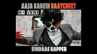 AAJA KAREIN BAATCHEET | BINDAAS RAPPER | PROD BY HEARTBOY | OFFICIAL RAP SONG | SILVASSA HIPHOP