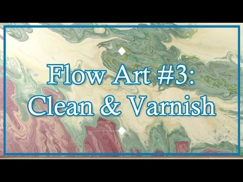 Acrylic Flow Art Ep. 3 | How to Clean and Varnish Paintings