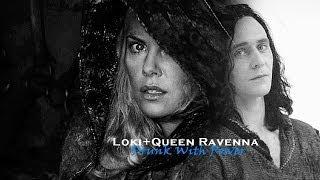 Loki+Queen Ravenna;Drunk With Power