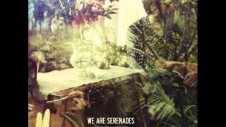 We Are Serenades - Birds