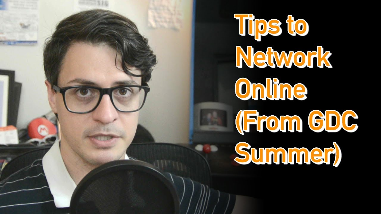Tips to Network Online (From GDC Summer)