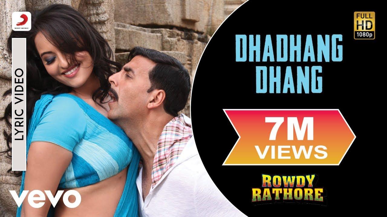 Download Dhadhang Dhang Lyric Video - Rowdy Rathore Akshay, Sonakshi Shreya Ghoshal Sajid Wajid