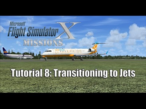 FSX/Flight Simulator X Missions: Tutorial 8: Transitioning to Jets