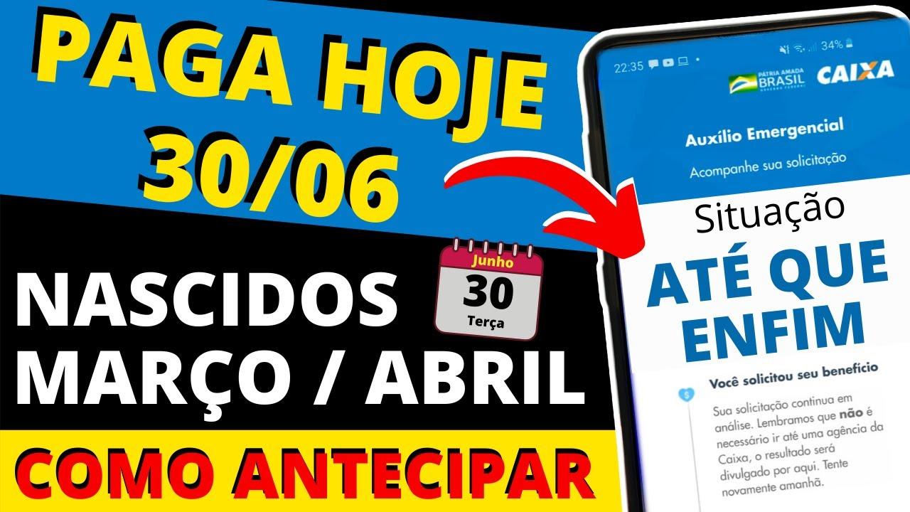 Download PAGA HOJE 30/06 - Nascidos em MARÇO e ABRIL - Auxílio Emergencial R$ 600