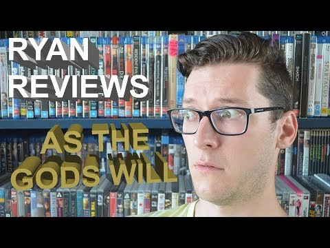 AS THE GODS WILL | RYAN REVIEWS