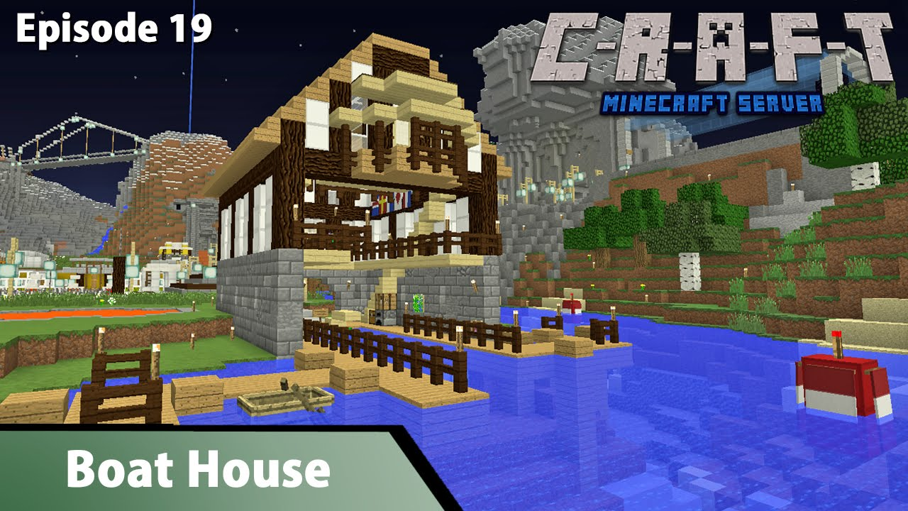 Boat House C R A F T S1 Ep19 Youtube