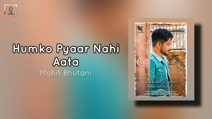humko pyaar nahi aata lyrics  mohit bhutani  beatlab  vicky tarori addi kalyan  shivi