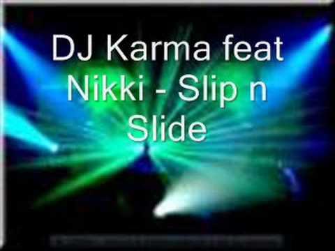 DJ Karma feat. Nikki - slip n slide