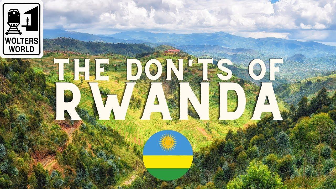 Download Rwanda: The Don'ts of Visiting Rwanda