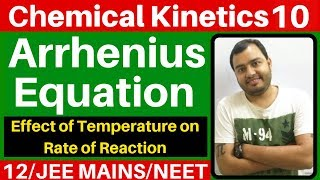 Chemical Kinetics 10 : Arrhenius Equation I Effect of Temperature on Rate of Reaction JEE/NEET I