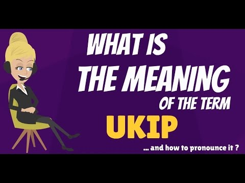 What is UKIP? What does UKIP mean? UKIP meaning, definition & explanation