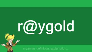 R@ygold