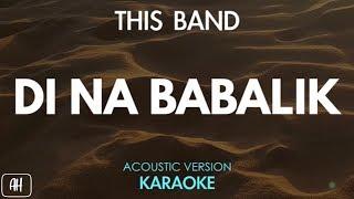 This Band - Di Na Babalik (Karaoke/Acoustic Instrumental)