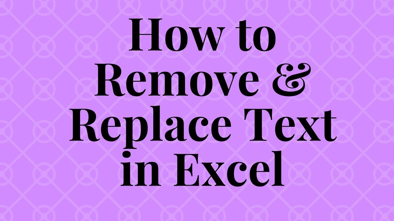 How to Remove & Replace text in Excel - YouTube