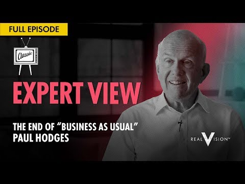 "The End of ""Business as Usual"" (w/ Paul Hodges) 