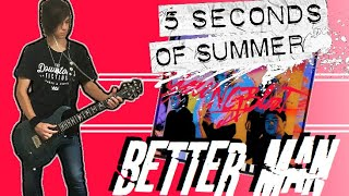 5 Seconds Of Summer - Better Man Guitar Cover (w/ Tabs)