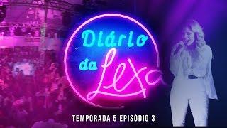 Diário da Lexa :: 5ª Temporada :: Episódio 3