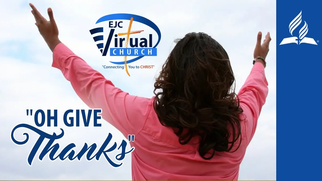 Oh Give Thanks || Assure - Stadium Community SDA || EJC Virtual Church || July 1, 2020