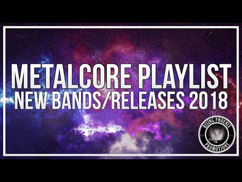Metalcore Playlist | New Bands/Releases 2018 Mix