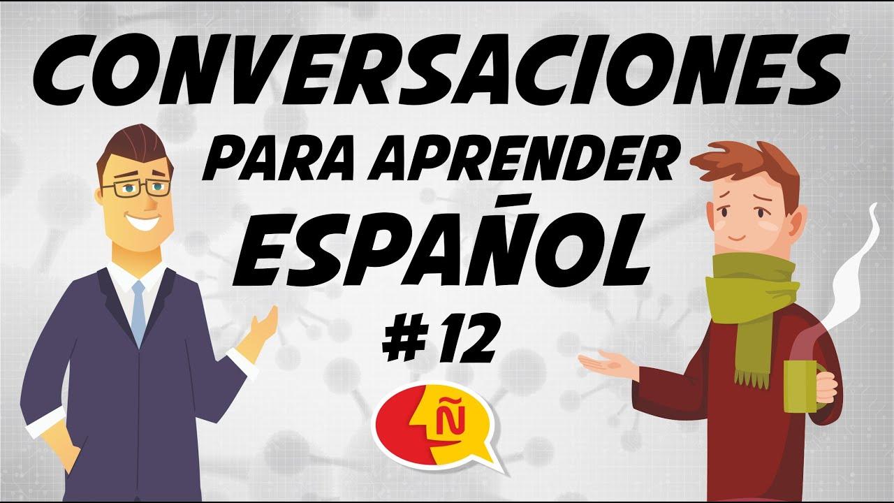🗣 Practica y mejora tu español en conversaciones reales | Diálogos Cotidianos #12 | Nivel avanzado