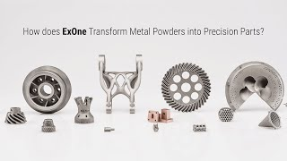 HOW IT'S DONE: Binder Jet 3D Print of Metal