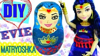 DIY EVIE from Disney DESCENDANTS Wicked World as MATRYOSHKA | HOW TO: Russian Nesting Doll