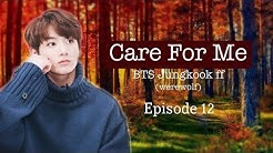 BTS Jungkook FF (werewolf) 'Care For Me' | Ep. 12