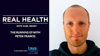 Real Health: The Running Episode with Peter Francis