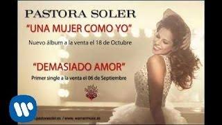 "Pastora Soler ""Demasiado Amor"""