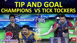 Tip And Goal | Game Show Aisay Chalay Ga League | TickTockers Vs Champions