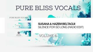 Susana & Hazem Beltagui - Silent For So Long (Radio Edit) [Pure Bliss Vocals Volume 6]