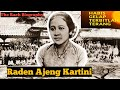 BIOGRAPHY AND HISTORY R.A KARTINI |  The Rach Biography#2 (Eng+Indo Subtitle)