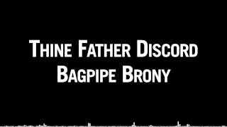 Bagpipe Brony - Thine Father Discord