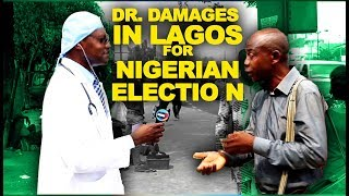 Dr. Damages Show ep 368: Dr. Damages in Lagos for Nigeria's election