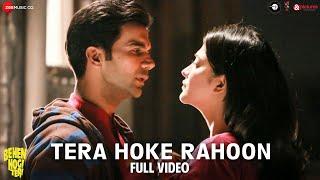 Tera Hoke Rahoon - Full Video   Behen Hogi Teri   Arijit Singh  Rajkummar R & Shruti H  KAG for JAM8