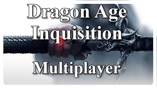 Dragon Age III Inquisition Multiplayer Gameplay Angespielt [deutsch/1080p]